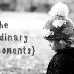 The Ordinary Moment – #1