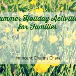 Our Summer Holidays – Being a Family!