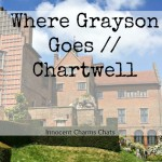 Where Grayson Goes // Chartwell, National Trust