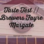 Taste Test // Brewers Fayre, Margate