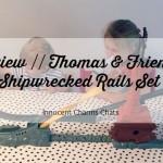 Review // Thomas & Friends Shipwreck Rails Set